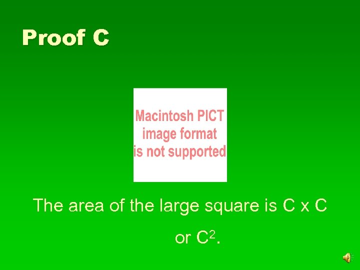 Proof C The area of the large square is C x C or C