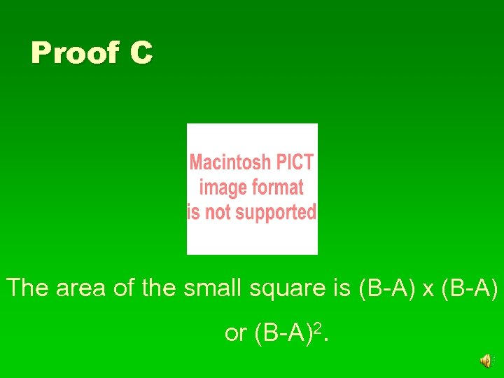 Proof C The area of the small square is (B-A) x (B-A) or (B-A)2.