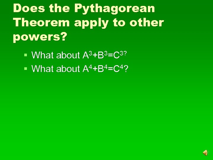 Does the Pythagorean Theorem apply to other powers? § What about A 3+B 3=C