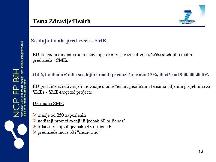 Tema Zdravlje/Health Srednja i mala preduzeća - SME EU finansira medicinska istraživanja u kojima
