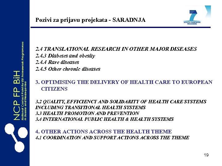 Pozivi za prijavu projekata - SARADNJA 2. 4 TRANSLATIONAL RESEARCH IN OTHER MAJOR DISEASES