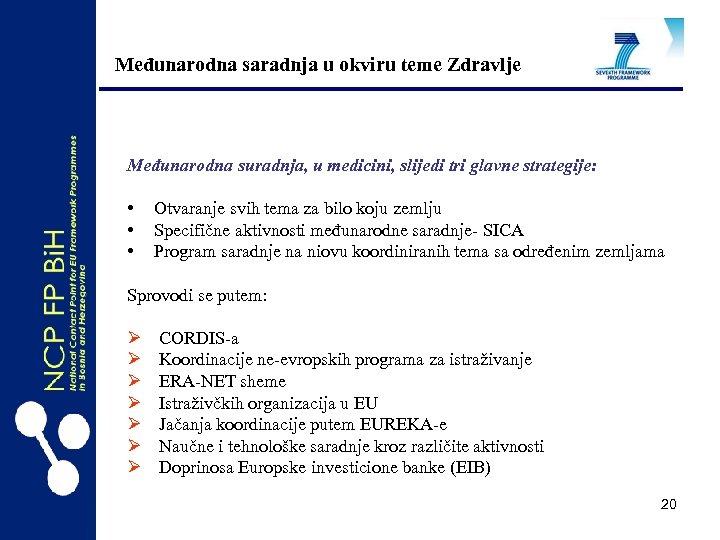 Međunarodna saradnja u okviru teme Zdravlje Međunarodna suradnja, u medicini, slijedi tri glavne strategije: