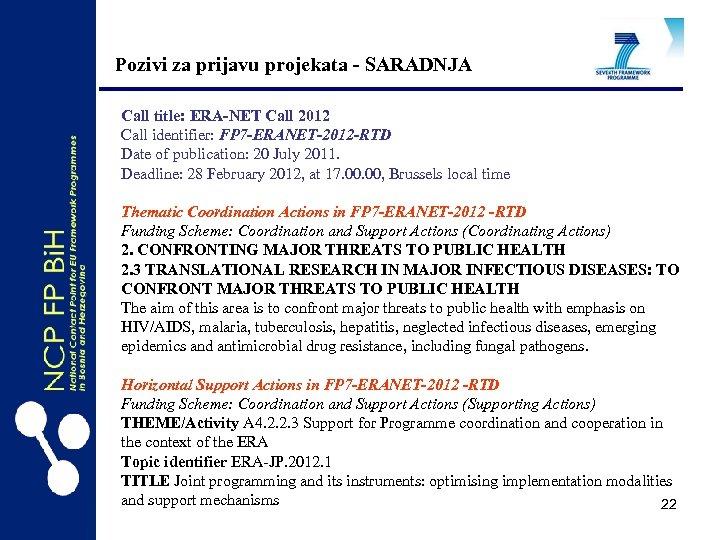 Pozivi za prijavu projekata - SARADNJA Call title: ERA-NET Call 2012 Call identifier: FP