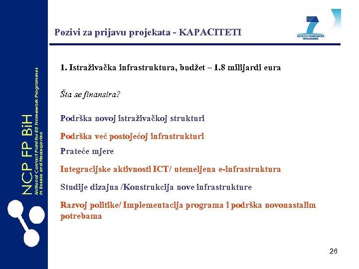 Pozivi za prijavu projekata - KAPACITETI 1. Istraživačka infrastruktura, budžet – 1. 8 milijardi