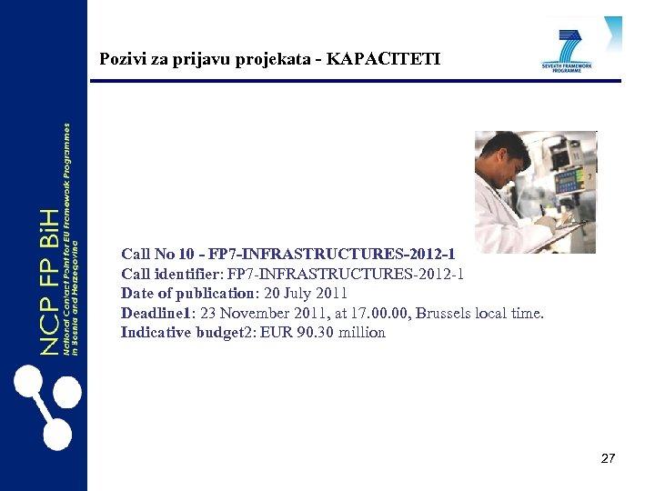 Pozivi za prijavu projekata - KAPACITETI Call No 10 - FP 7 -INFRASTRUCTURES-2012 -1