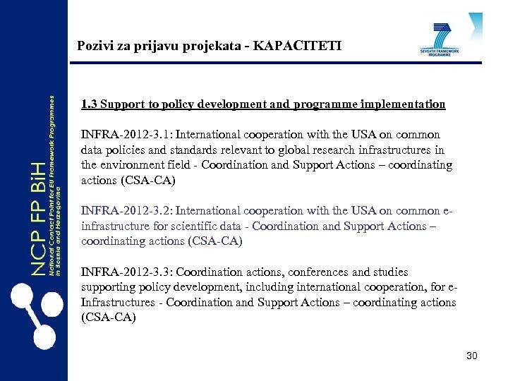Pozivi za prijavu projekata - KAPACITETI 1. 3 Support to policy development and programme