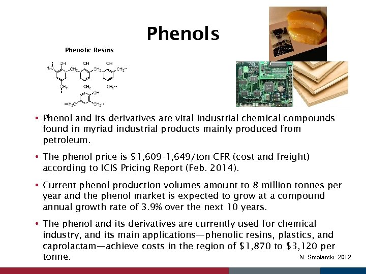 Phenols Phenolic Resins • Phenol and its derivatives are vital industrial chemical compounds found