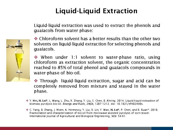 Liquid-Liquid Extraction Liquid-liquid extraction was used to extract the phenols and guaiacols from water