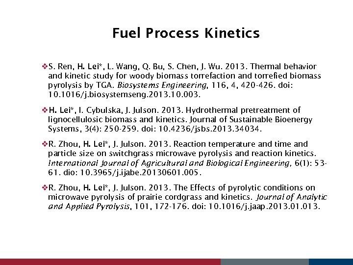 Fuel Process Kinetics v. S. Ren, H. Lei*, L. Wang, Q. Bu, S. Chen,