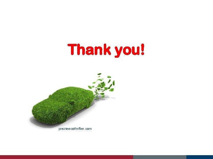 Thank you! prairieecothrifter. com