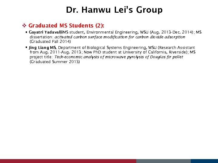 Dr. Hanwu Lei's Group v Graduated MS Students (2): Gayatri Yadavalli. MS student, Environmental