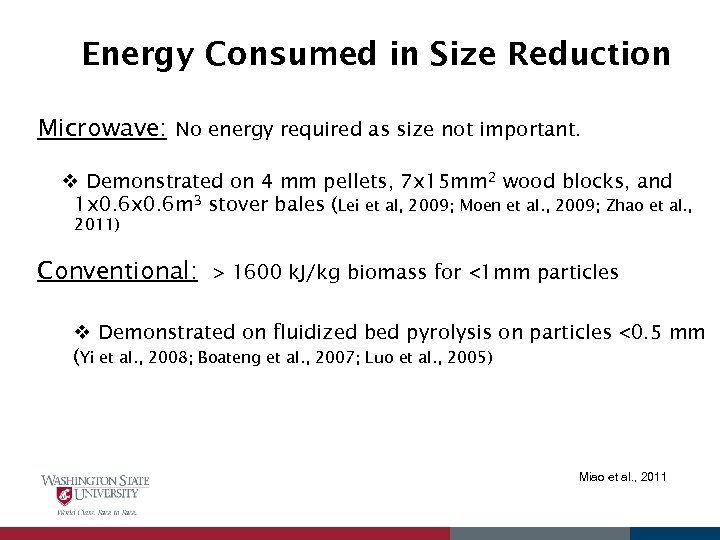 Energy Consumed in Size Reduction Microwave: No energy required as size not important. v