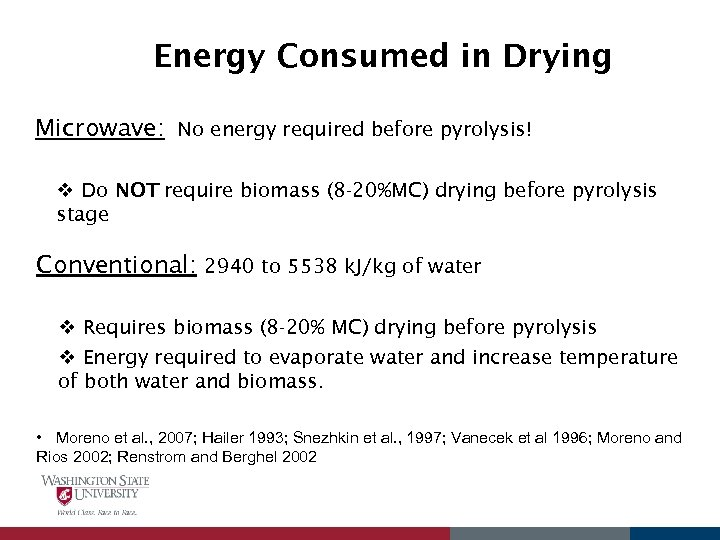 Energy Consumed in Drying Microwave: No energy required before pyrolysis! v Do NOT require