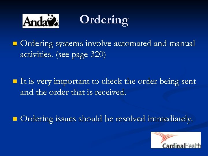 Ordering n Ordering systems involve automated and manual activities. (see page 320) n It