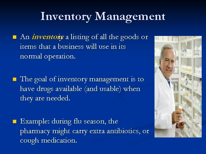 Inventory Management n An inventory a listing of all the goods or is items