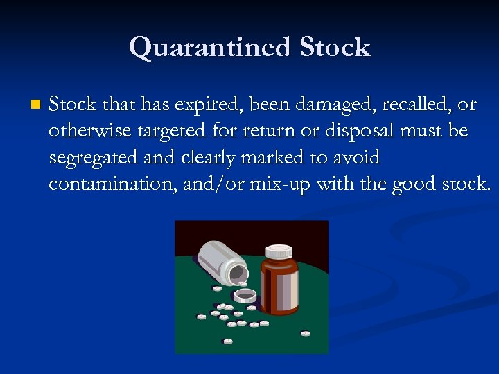 Quarantined Stock n Stock that has expired, been damaged, recalled, or otherwise targeted for