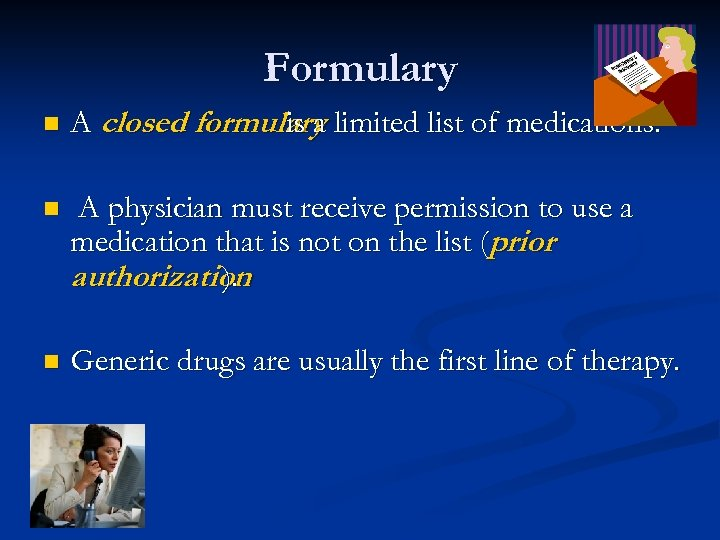 Formulary n A closed formulary limited list of medications. is a n A physician