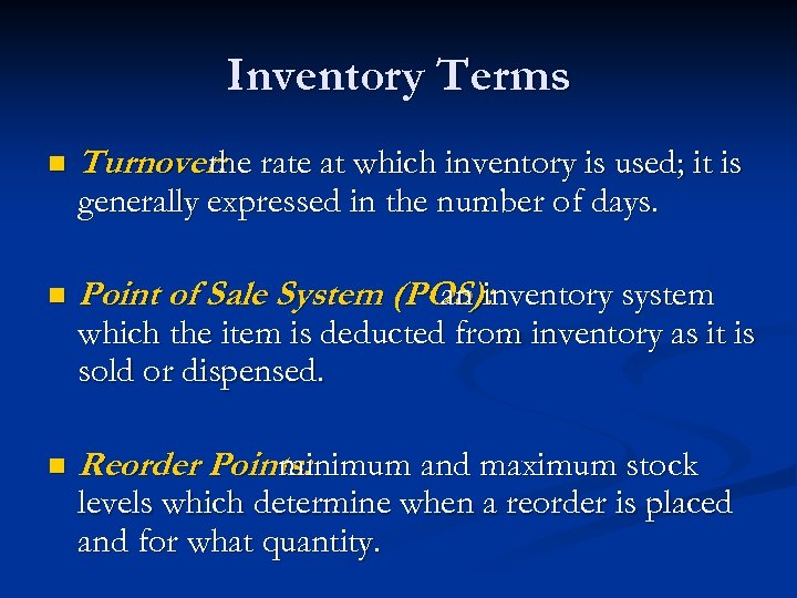 Inventory Terms n Turnover: rate at which inventory is used; it is the generally