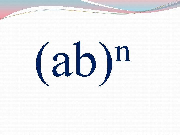 n (ab)