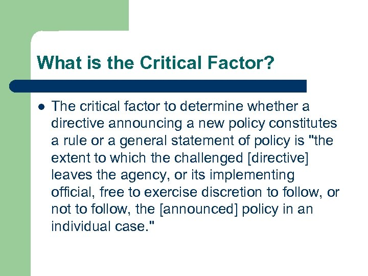 What is the Critical Factor? l The critical factor to determine whether a directive
