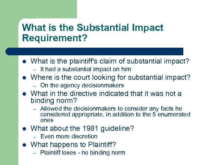What is the Substantial Impact Requirement? l What is the plaintiff's claim of substantial