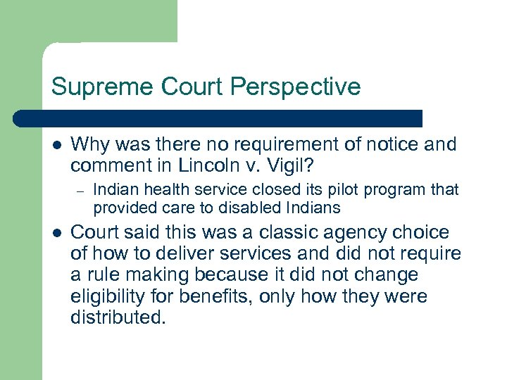 Supreme Court Perspective l Why was there no requirement of notice and comment in