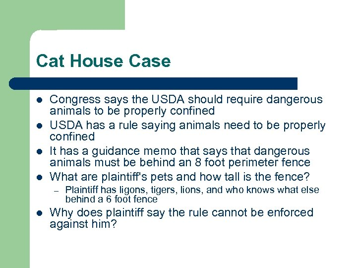 Cat House Case l l Congress says the USDA should require dangerous animals to