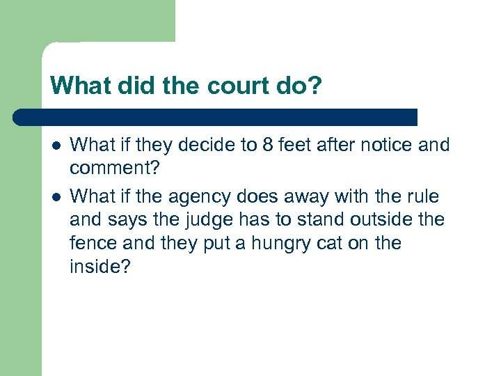 What did the court do? l l What if they decide to 8 feet