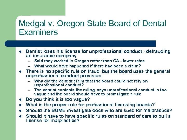 Medgal v. Oregon State Board of Dental Examiners l Dentist loses his license for