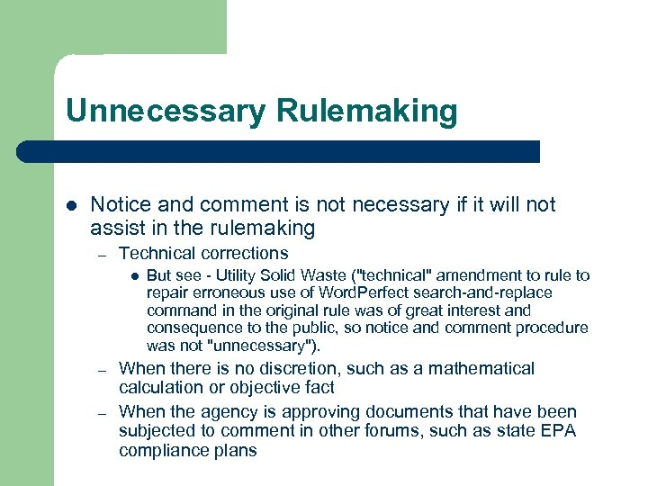Unnecessary Rulemaking l Notice and comment is not necessary if it will not assist