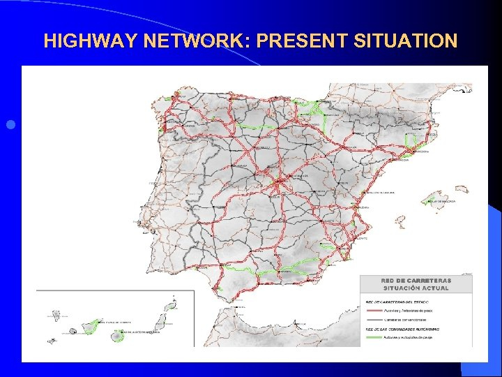 HIGHWAY NETWORK: PRESENT SITUATION l The house, dog of high rail