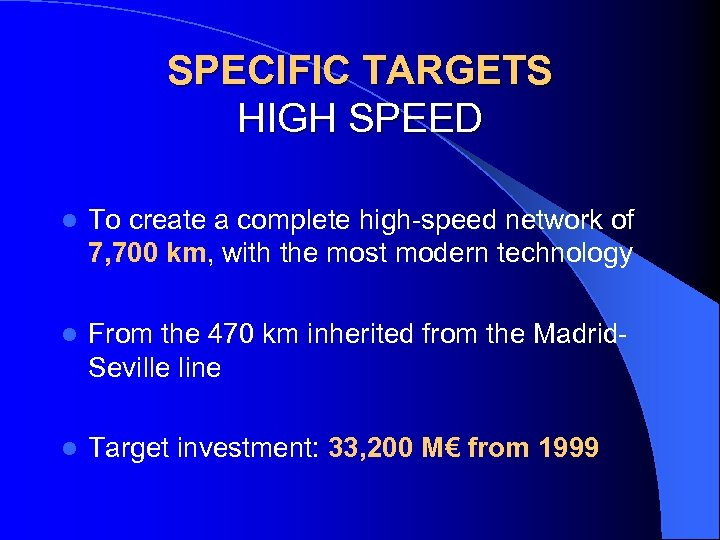 SPECIFIC TARGETS HIGH SPEED l To create a complete high-speed network of 7, 700