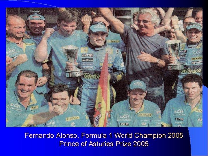 Fernando Alonso, Formula 1 World Champion 2005 Prince of Asturies Prize 2005