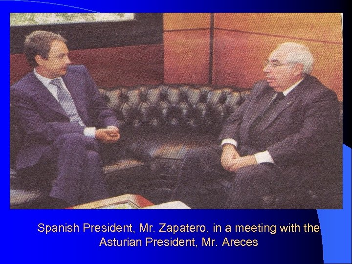 Spanish President, Mr. Zapatero, in a meeting with the Asturian President, Mr. Areces