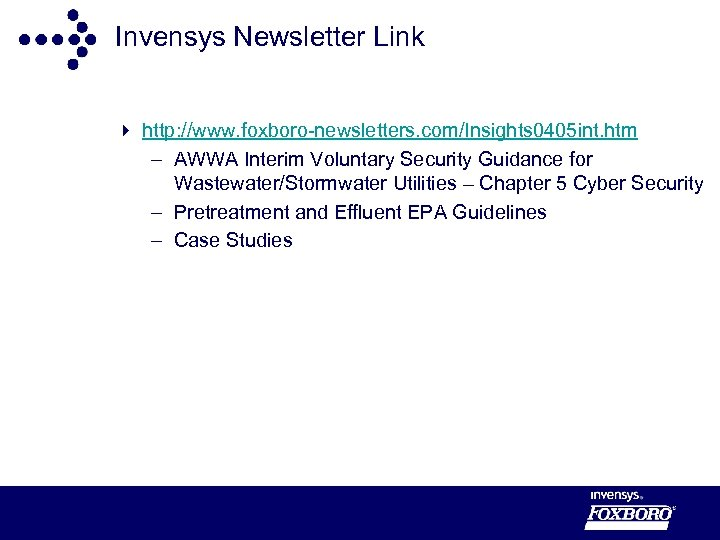 Invensys Newsletter Link 4 http: //www. foxboro-newsletters. com/Insights 0405 int. htm – AWWA Interim