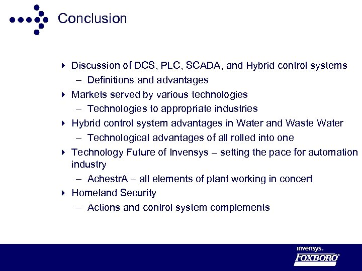 Conclusion 4 Discussion of DCS, PLC, SCADA, and Hybrid control systems – Definitions and