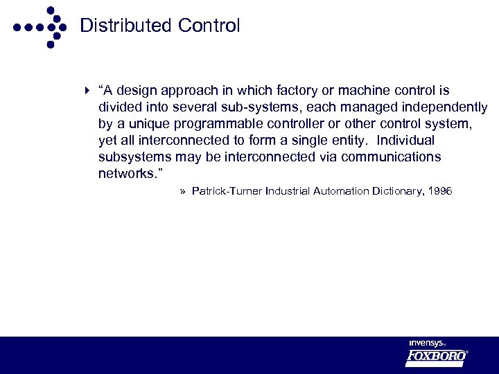 """Distributed Control 4 """"A design approach in which factory or machine control is divided"""