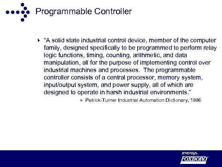 """Programmable Controller 4 """"A solid state industrial control device, member of the computer family,"""