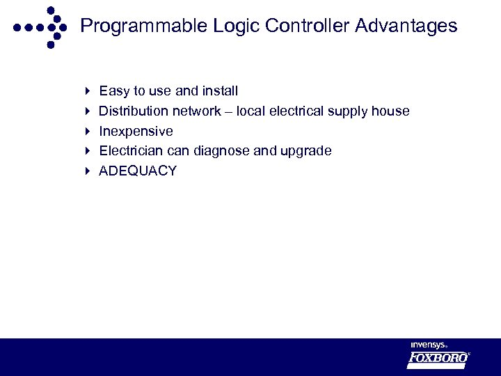 Programmable Logic Controller Advantages 4 4 4 Easy to use and install Distribution network