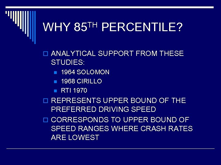 WHY 85 TH PERCENTILE? o ANALYTICAL SUPPORT FROM THESE STUDIES: n n n 1964