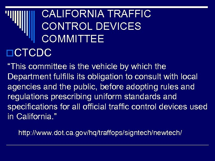 """CALIFORNIA TRAFFIC CONTROL DEVICES COMMITTEE o. CTCDC """"This committee is the vehicle by which"""