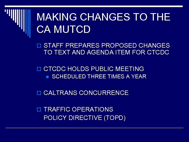 MAKING CHANGES TO THE CA MUTCD o STAFF PREPARES PROPOSED CHANGES TO TEXT AND