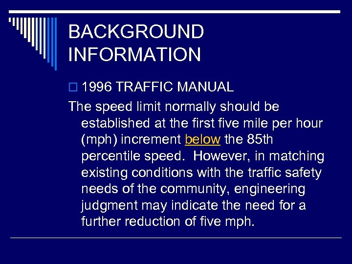 BACKGROUND INFORMATION o 1996 TRAFFIC MANUAL The speed limit normally should be established at