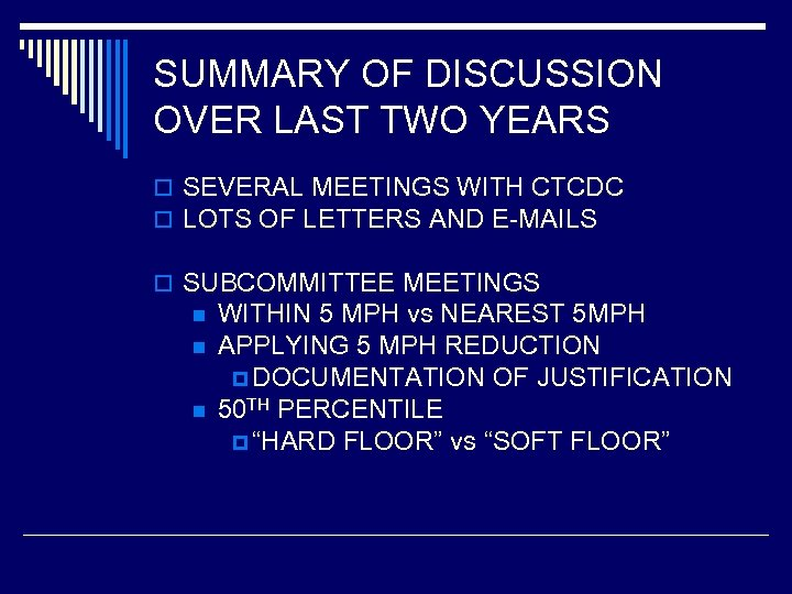 SUMMARY OF DISCUSSION OVER LAST TWO YEARS o SEVERAL MEETINGS WITH CTCDC o LOTS