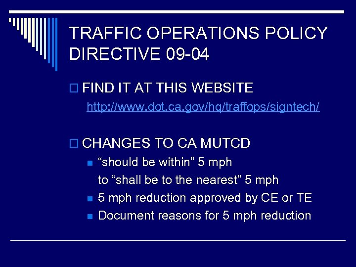 TRAFFIC OPERATIONS POLICY DIRECTIVE 09 -04 o FIND IT AT THIS WEBSITE http: //www.