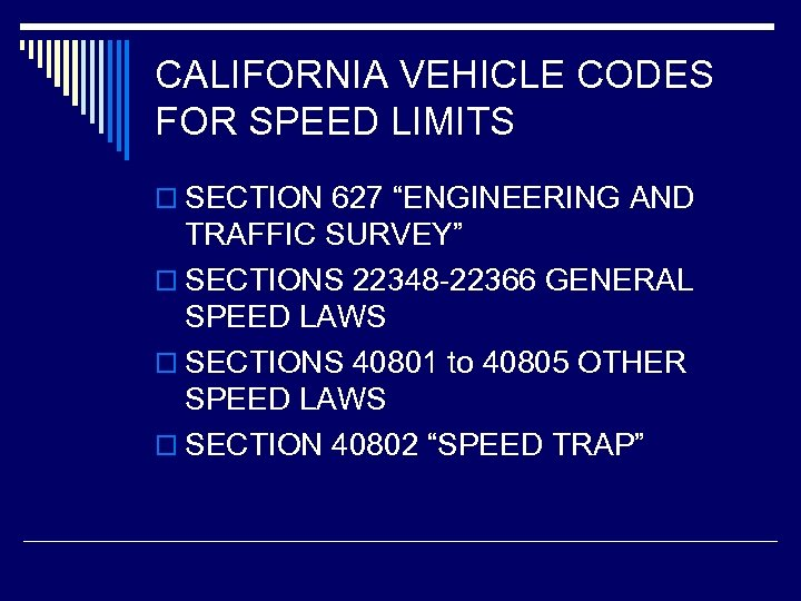 """CALIFORNIA VEHICLE CODES FOR SPEED LIMITS o SECTION 627 """"ENGINEERING AND TRAFFIC SURVEY"""" o"""