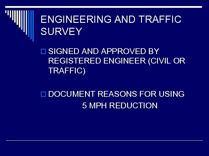 ENGINEERING AND TRAFFIC SURVEY o SIGNED AND APPROVED BY REGISTERED ENGINEER (CIVIL OR TRAFFIC)