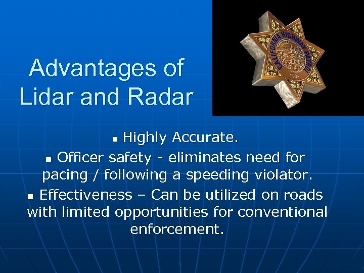 Advantages of Lidar and Radar Highly Accurate. n Officer safety - eliminates need for