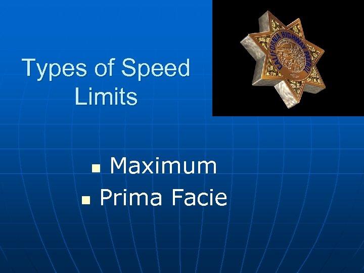 Types of Speed Limits Maximum Prima Facie n n