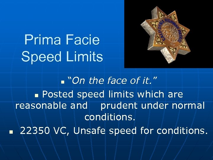 """Prima Facie Speed Limits """"On the face of it. """" n Posted speed limits"""
